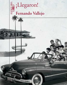¡Llegaron!, la nueva novela del escritor. Editorial Alfaguara