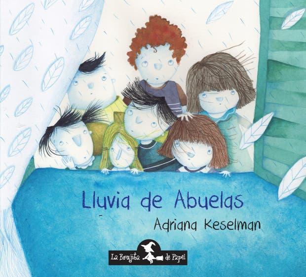 Lluvia de abuelas, de Adriana Keselman