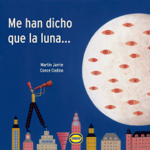 Me han dicho que la luna