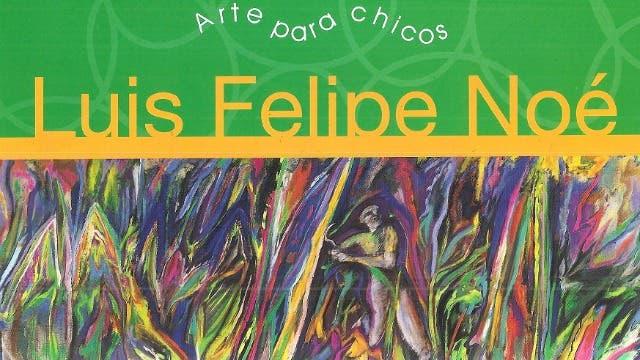 Luis Felipe Noé. Arte para chicos