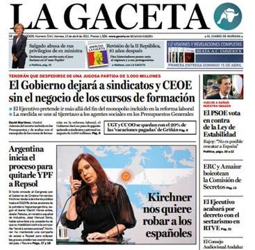 Kirchner nos quiere roba, titula sugestivamente La Gaceta.