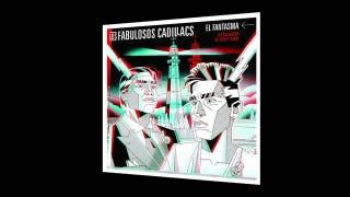 Los Fabulosos Cadillacs - El Fantasma