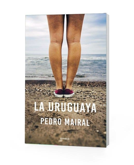 La uruguaya. Pedro Mairal. Emecé