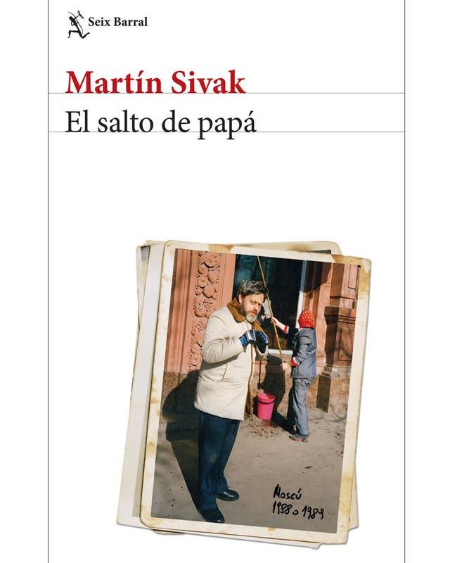 El salto de papá de Martín Sivak Seix Barral