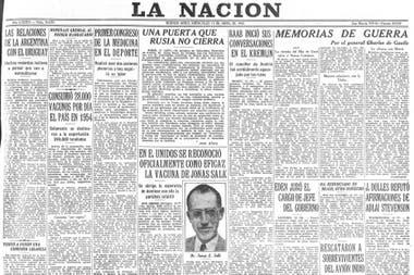 Estados Unidos anunció que la vacuna de Salk contra la polio era efectiva el 12 de abril de 1955 y fue tapa de LA NACIÓN; pero las dosis no llegaron al país hasta un año después