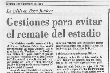 Contrarreloj: la nota de LA NACION del 4 de diciembre de 1984, que destaca el trabajo de Polak para evitar el remate de la Bombonera