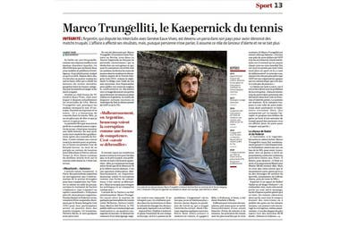 """Marco Trungelliti, el Kaepernick del tenis"", tituló el diario suizo Le Temps por la postura crítica del argentino sobre el circuito."