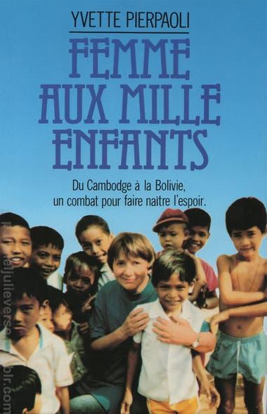 """De Camboya a Bolivia"", tapa de la autobiografía de Yvette Pierpaoli (Femme Aux Mille Enfants)"