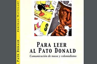 Para leer al pato Donald, de Ariel Dorfman y Armand Mattelart