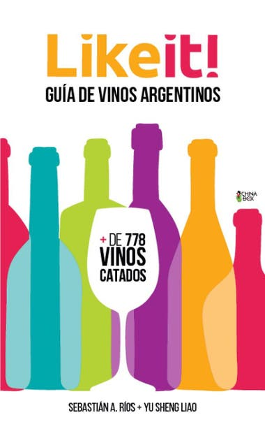Like It! Guia de vinos argentinos