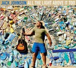 Jack Johnson - 'All the Light Above It Too'