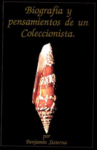 Biografía y pensamientos de un coleccionista, la biografía de Benjamín Sisterna.