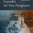 Afiche de Leyendas del tren patagónico