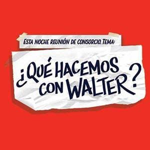 Afiche de ¿Qué hacemos con Walter?